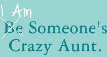 be-someones-crazy-aunt-3605800