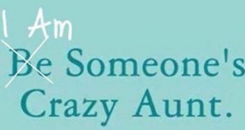 be-someones-crazy-aunt-3605800