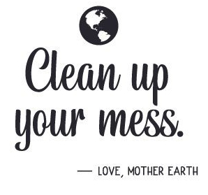 Clean-up-your-mess-Love-mother-Earth-580x386